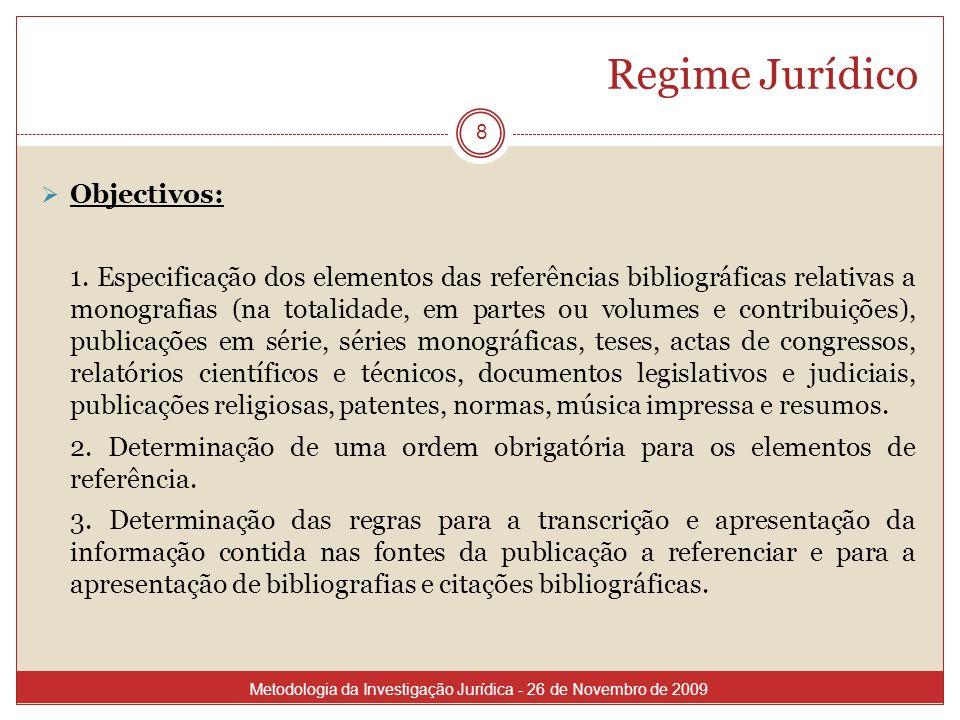 Regime Jurídico Objectivos: 1. Especificação dos elementos das referências bibliográficas relativas a monografias (na totalidade, em partes ou volumes