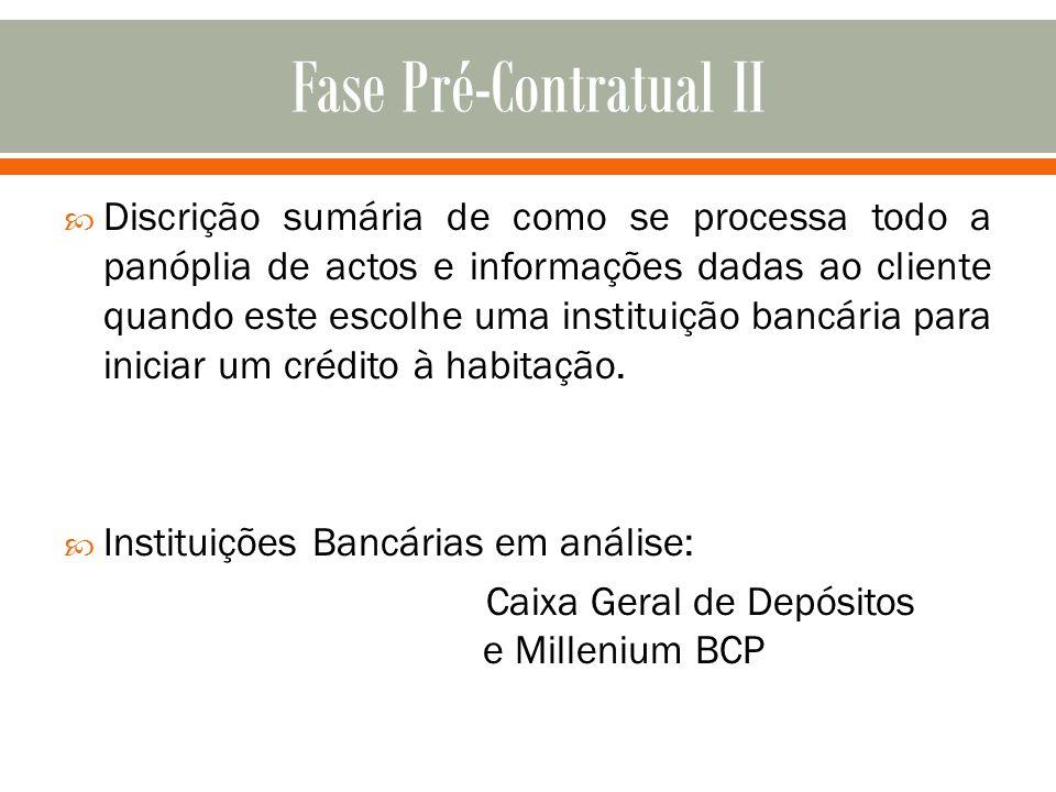 Discrição sumária de como se processa todo a panóplia de actos e informações dadas ao cliente quando este escolhe uma instituição bancária para inicia