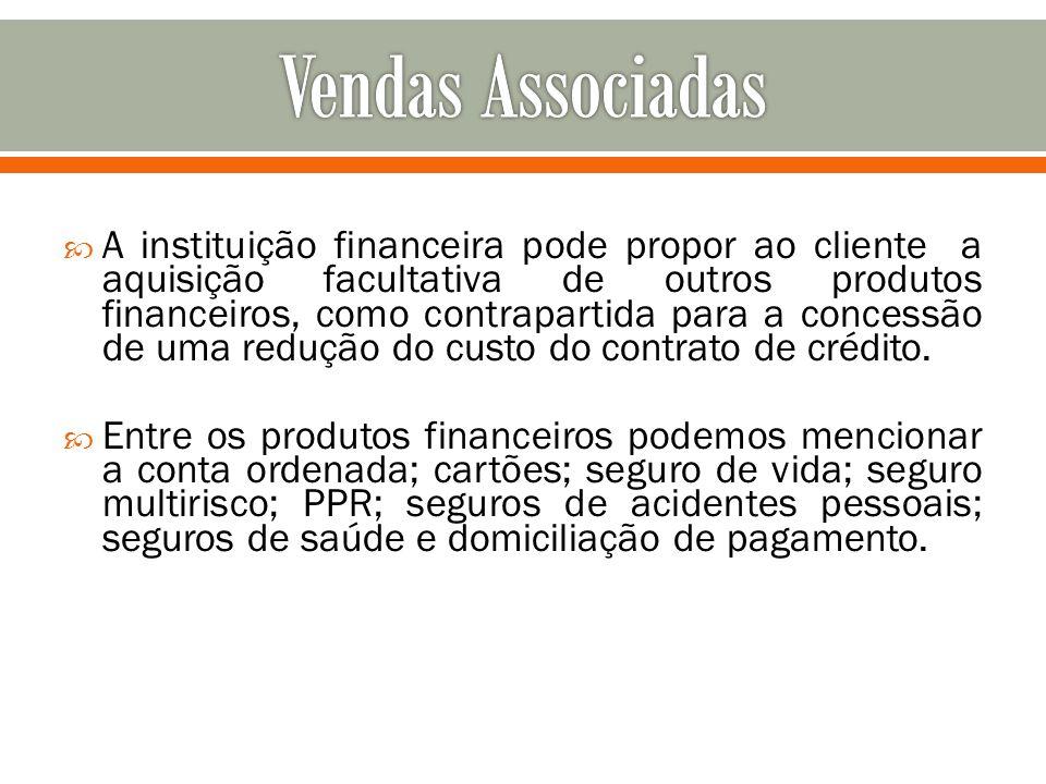 A instituição financeira pode propor ao cliente a aquisição facultativa de outros produtos financeiros, como contrapartida para a concessão de uma red