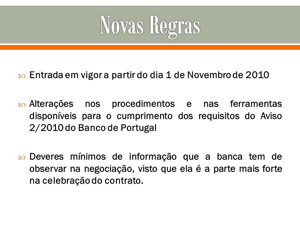 Entrada em vigor a partir do dia 1 de Novembro de 2010 Alterações nos procedimentos e nas ferramentas disponíveis para o cumprimento dos requisitos do