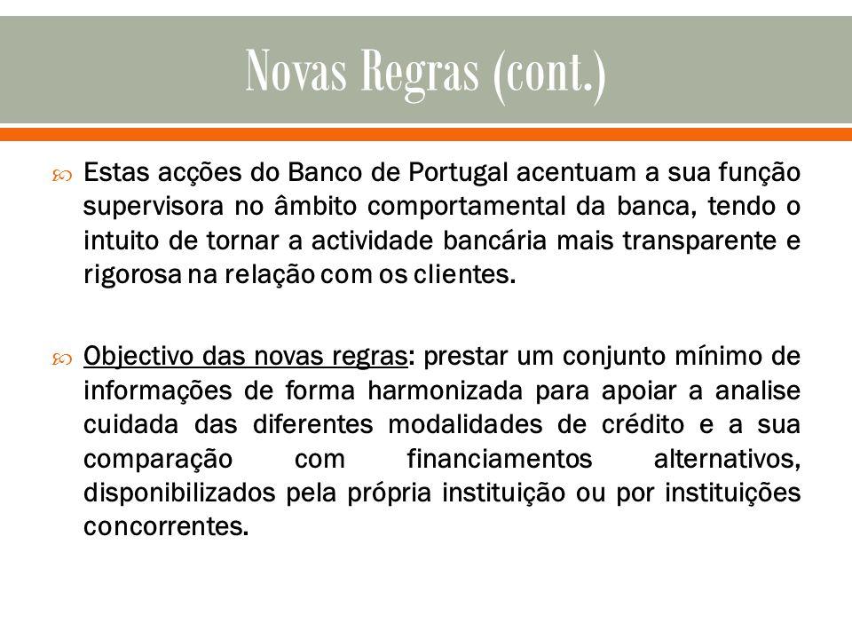 Estas acções do Banco de Portugal acentuam a sua função supervisora no âmbito comportamental da banca, tendo o intuito de tornar a actividade bancária