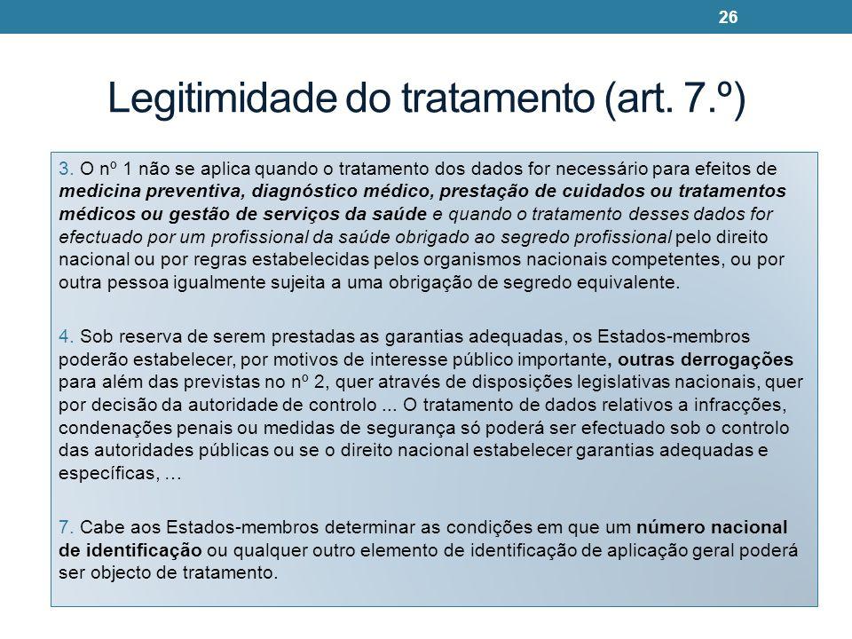Legitimidade do tratamento (art. 7.º) 3. O nº 1 não se aplica quando o tratamento dos dados for necessário para efeitos de medicina preventiva, diagnó