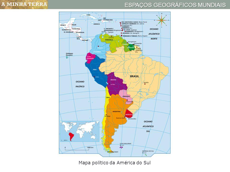 ESPAÇOS GEOGRÁFICOS MUNDIAIS Mapa político da América do Sul