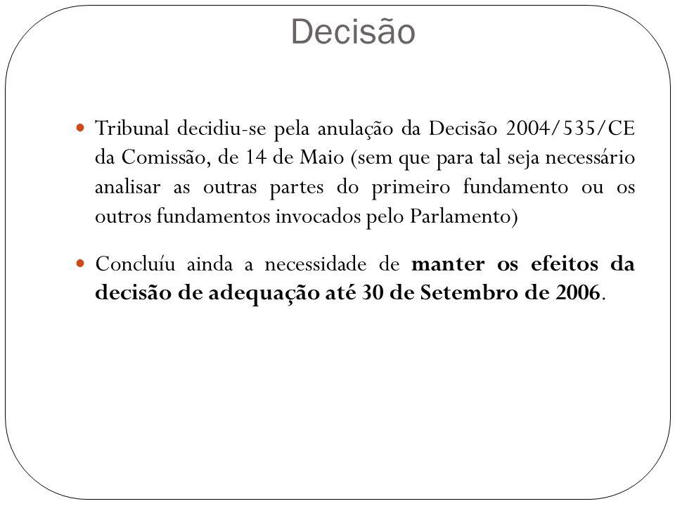 Decisão Tribunal decidiu-se pela anulação da Decisão 2004/535/CE da Comissão, de 14 de Maio (sem que para tal seja necessário analisar as outras parte