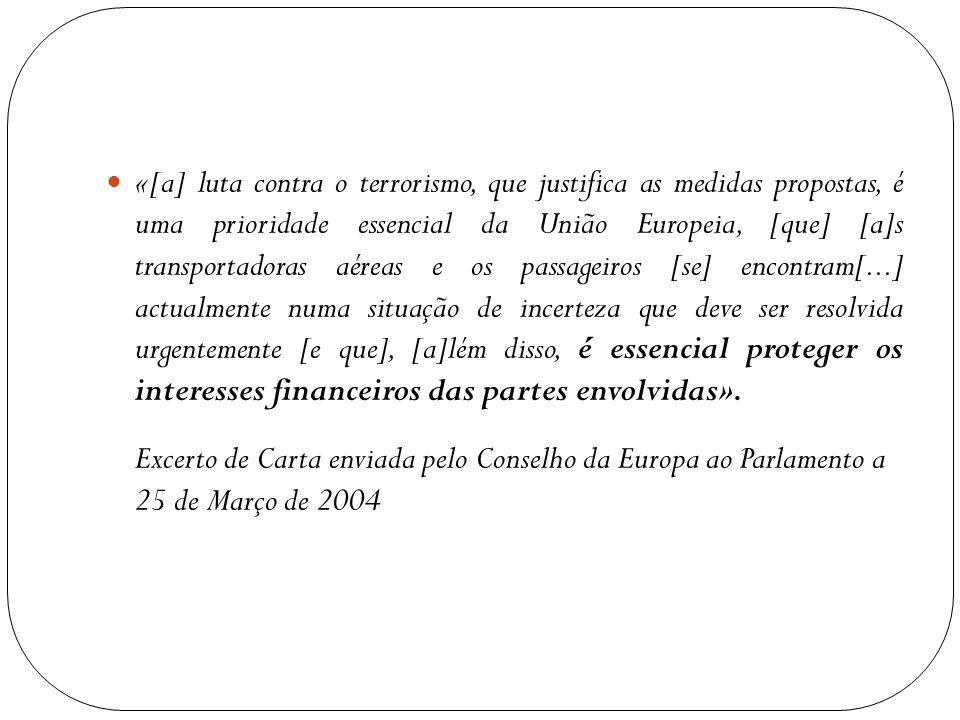 «[a] luta contra o terrorismo, que justifica as medidas propostas, é uma prioridade essencial da União Europeia, [que] [a]s transportadoras aéreas e o