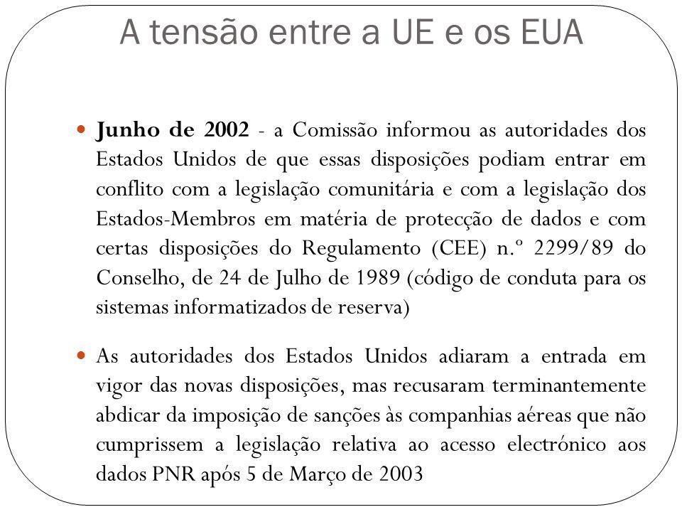 A tensão entre a UE e os EUA Junho de 2002 - a Comissão informou as autoridades dos Estados Unidos de que essas disposições podiam entrar em conflito