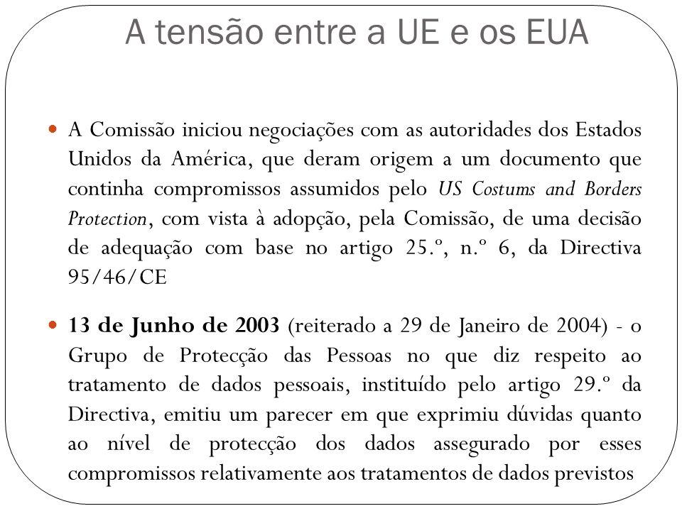 A tensão entre a UE e os EUA A Comissão iniciou negociações com as autoridades dos Estados Unidos da América, que deram origem a um documento que cont