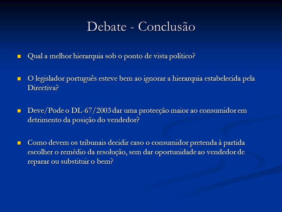 Debate - Conclusão Qual a melhor hierarquia sob o ponto de vista político? Qual a melhor hierarquia sob o ponto de vista político? O legislador portug
