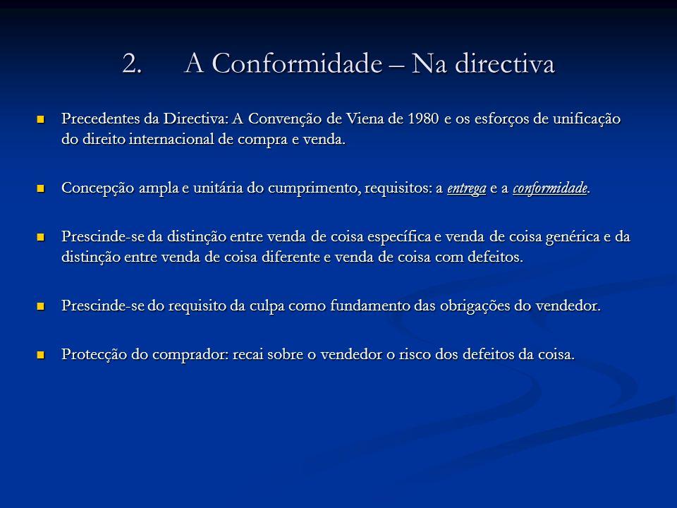 2.A Conformidade – Na directiva Precedentes da Directiva: A Convenção de Viena de 1980 e os esforços de unificação do direito internacional de compra