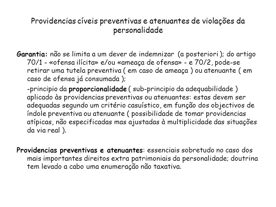 Providencias cíveis preventivas e atenuantes de violações da personalidade Garantia: não se limita a um dever de indemnizar (a posteriori ); do artigo