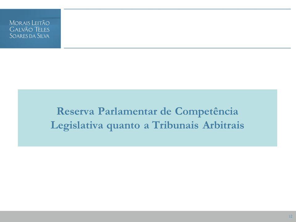 12 Reserva Parlamentar de Competência Legislativa quanto a Tribunais Arbitrais