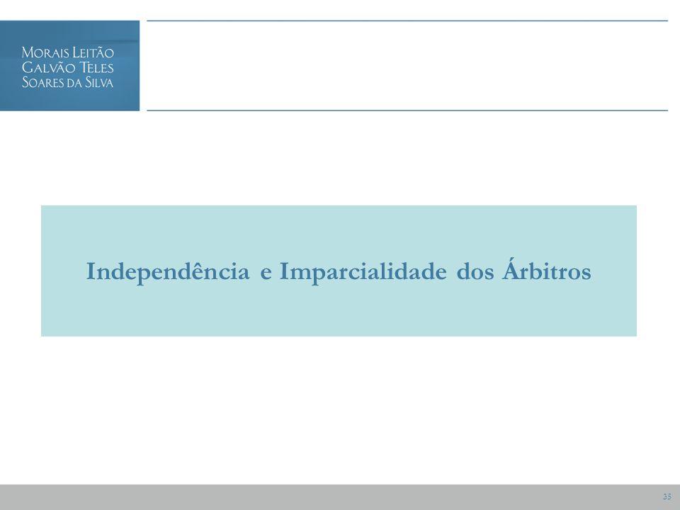 35 Independência e Imparcialidade dos Árbitros