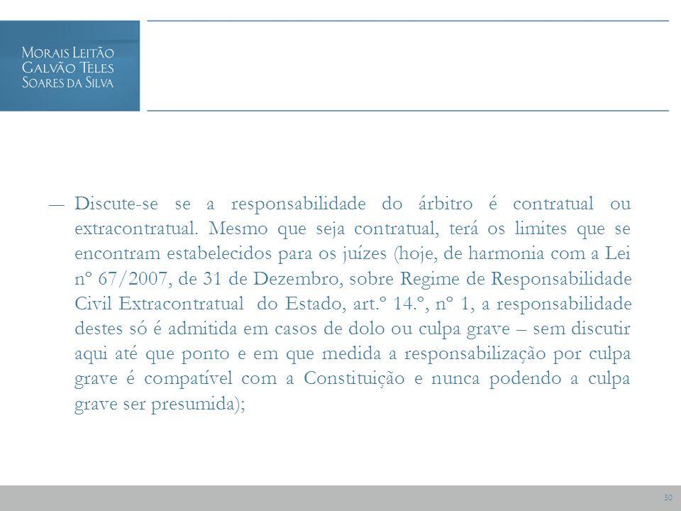 50 Discute-se se a responsabilidade do árbitro é contratual ou extracontratual.