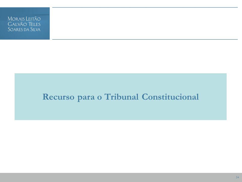 54 Recurso para o Tribunal Constitucional