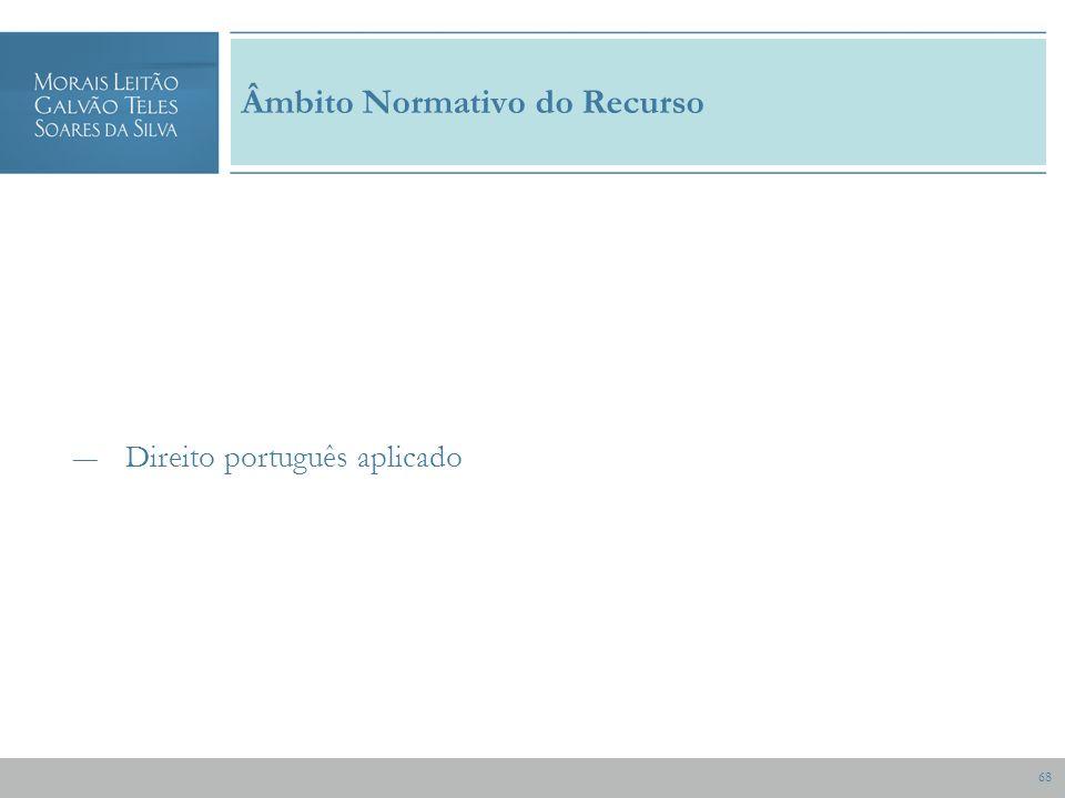 68 Âmbito Normativo do Recurso Direito português aplicado