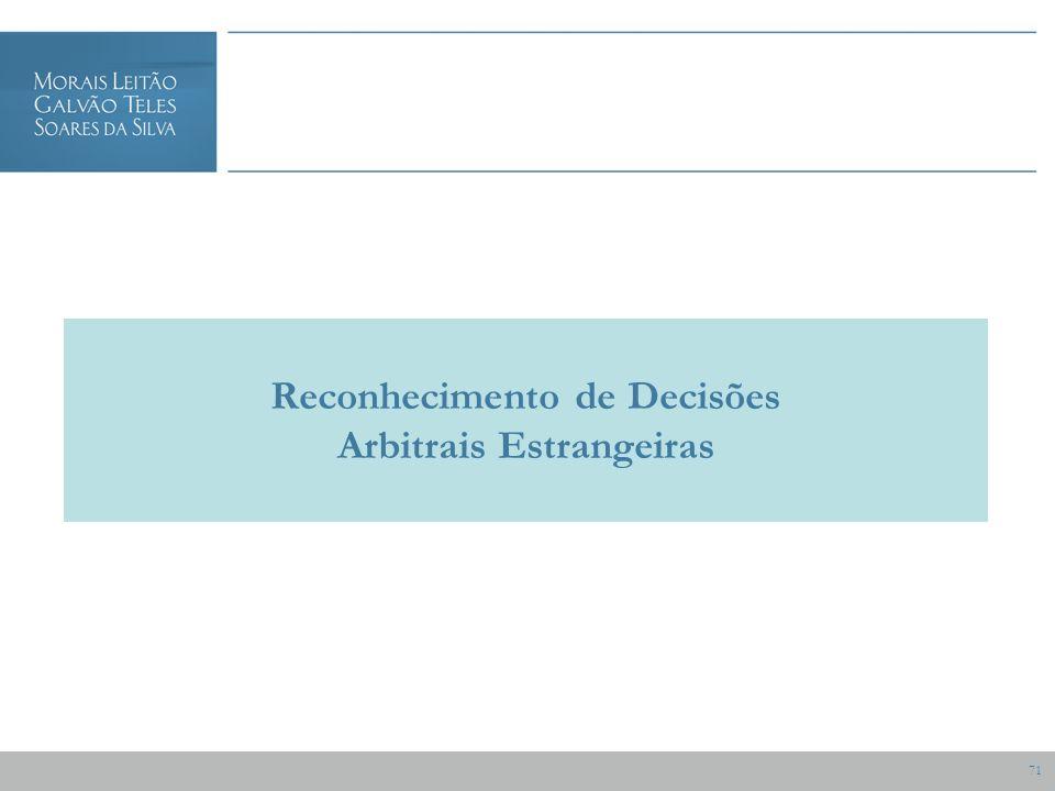 71 Reconhecimento de Decisões Arbitrais Estrangeiras