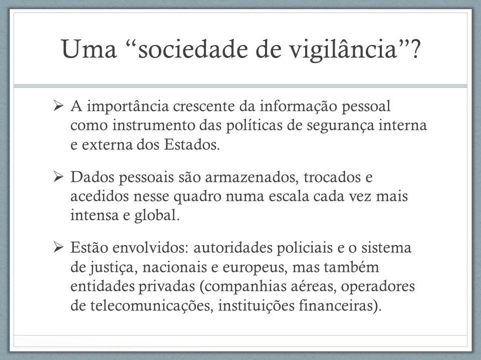 Uma sociedade de vigilância.