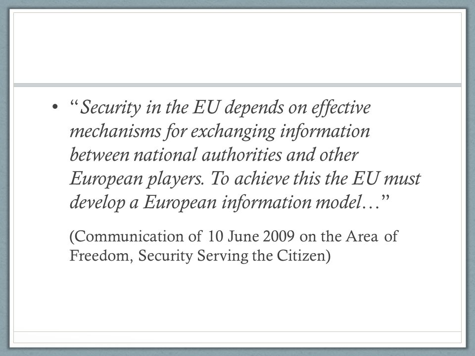 Security in the EU depends on effective mechanisms for exchanging information between national authorities and other European players.