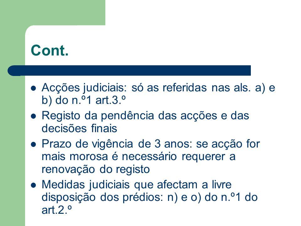 Cont. Acções judiciais: só as referidas nas als. a) e b) do n.º1 art.3.º Registo da pendência das acções e das decisões finais Prazo de vigência de 3