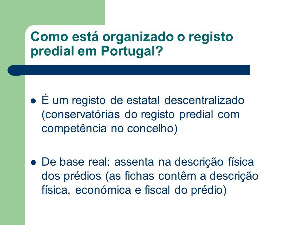 Como está organizado o registo predial em Portugal? É um registo de estatal descentralizado (conservatórias do registo predial com competência no conc
