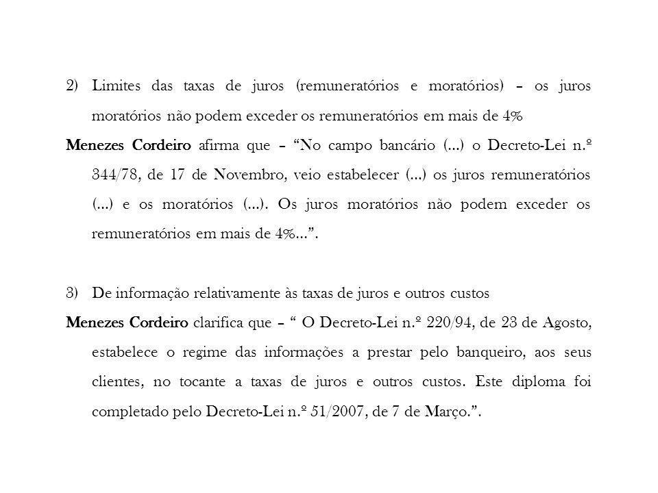 2)Limites das taxas de juros (remuneratórios e moratórios) – os juros moratórios não podem exceder os remuneratórios em mais de 4% Menezes Cordeiro af