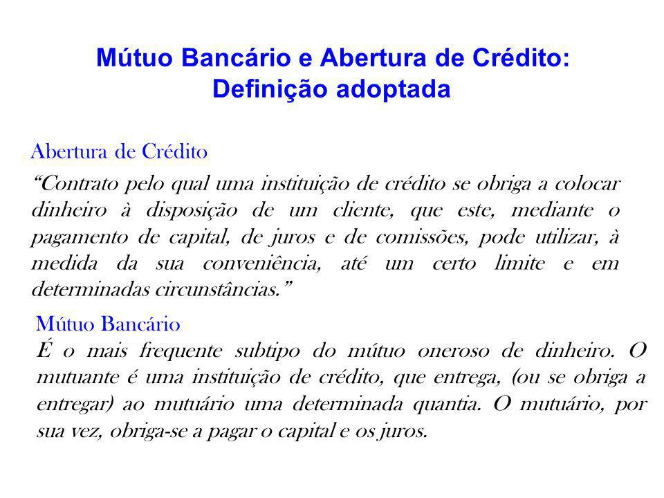 Mútuo Bancário e Abertura de Crédito: Definição adoptada Abertura de Crédito Contrato pelo qual uma instituição de crédito se obriga a colocar dinheir