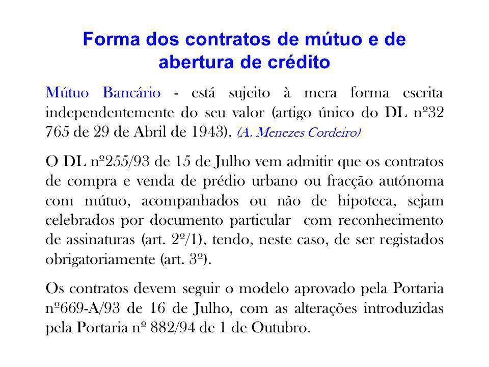 Forma dos contratos de mútuo e de abertura de crédito Mútuo Bancário - está sujeito à mera forma escrita independentemente do seu valor (artigo único
