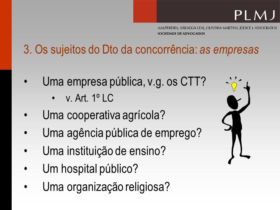 3. Os sujeitos do Dto da concorrência: as empresas Uma empresa pública, v.g.