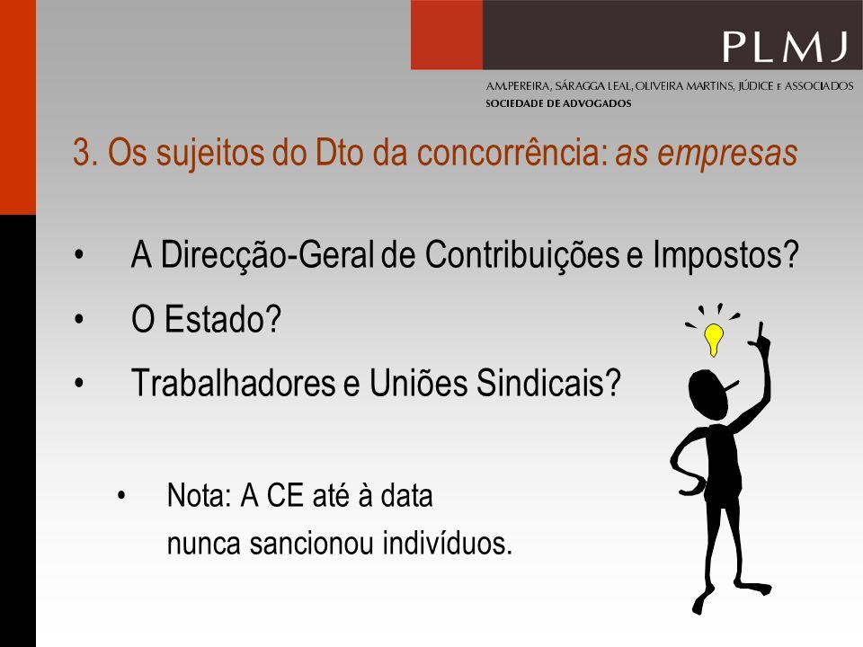 3. Os sujeitos do Dto da concorrência: as empresas A Direcção-Geral de Contribuições e Impostos.