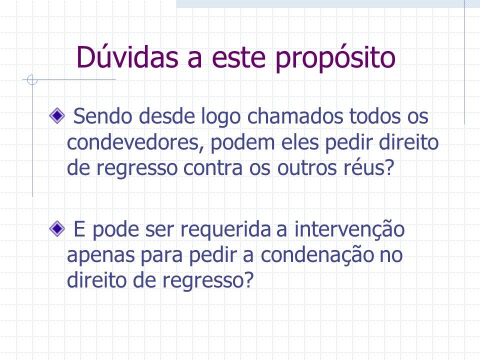 Intervenção principal Situação especial da intervenção principal provocada em caso de litisconsórcio voluntário - artigo 329.º n.º2: Tratando-se de ob