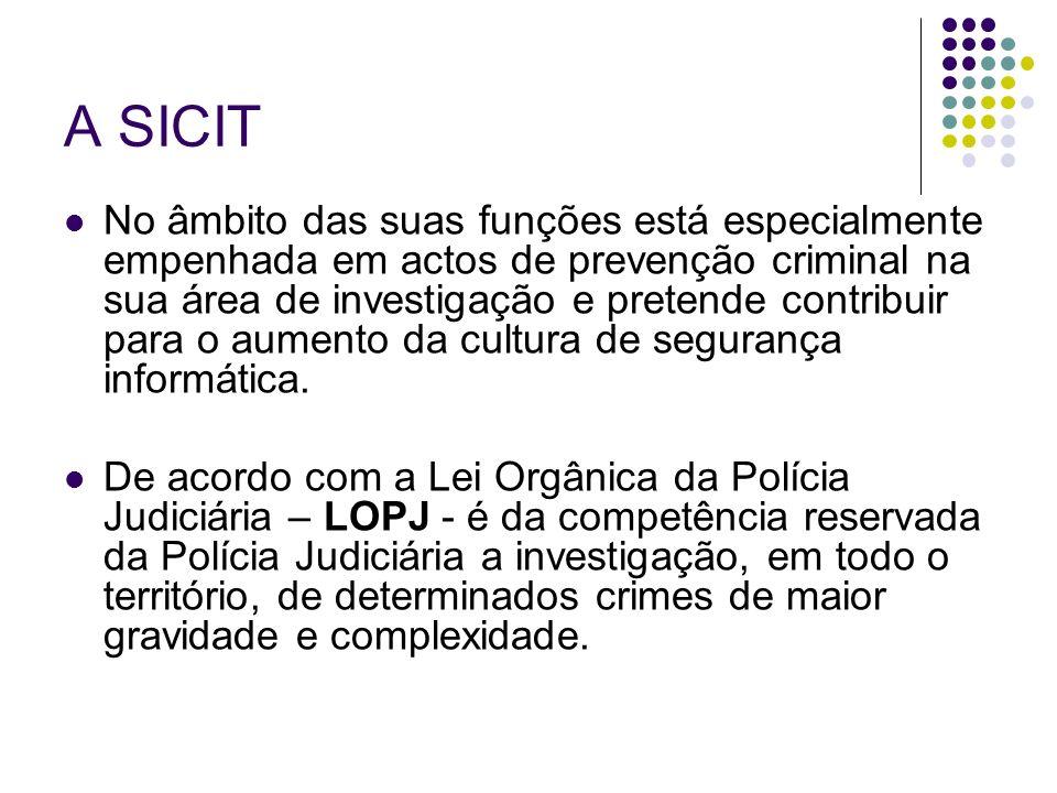 A SICIT No âmbito das suas funções está especialmente empenhada em actos de prevenção criminal na sua área de investigação e pretende contribuir para
