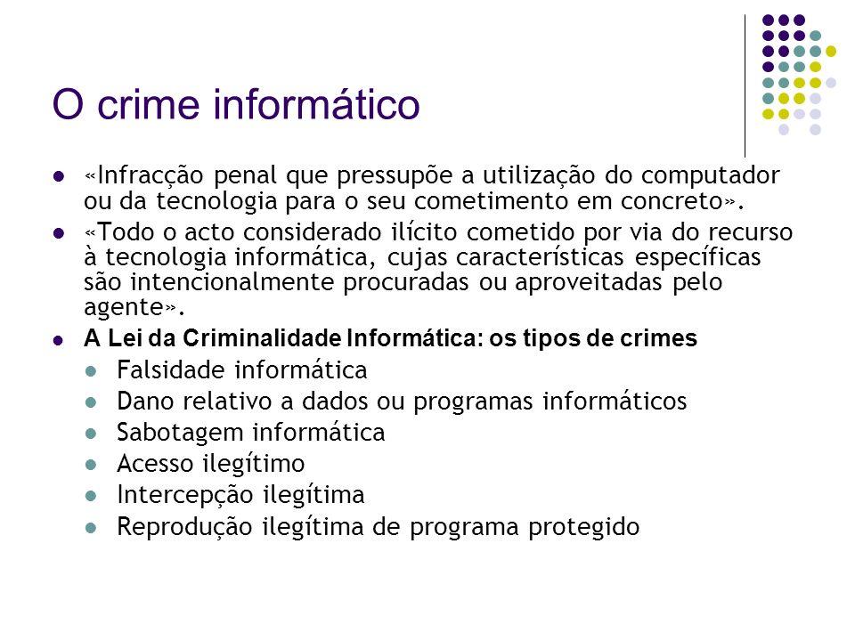 Primeiros esforços legislativos A recomendação nº R (89) 9 do Conselho da Europa sobre a criminalidade em relação ao computador: A lista mínima: corresponde ao enunciado de crimes informáticos constante da Lei n.º 109/91, de 17.8 A lista facultativa: alteração de dados ou programas; espionagem informática; utilização não autorizada de programa protegido.