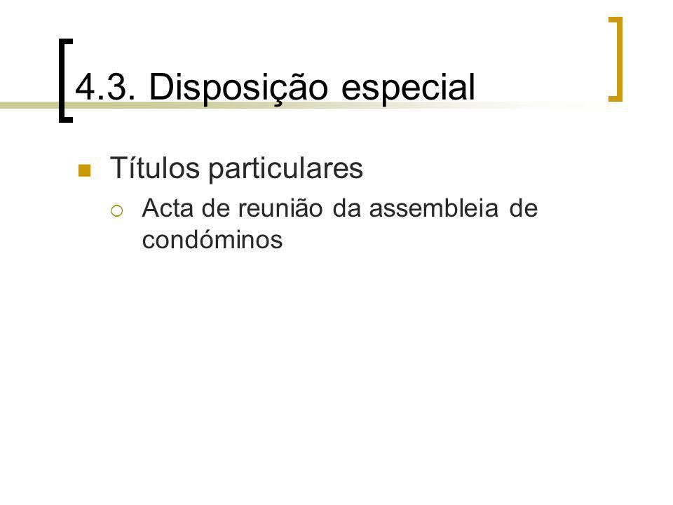 4.3. Disposição especial Títulos particulares Acta de reunião da assembleia de condóminos