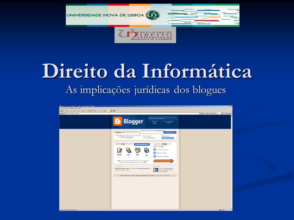 Direito da Informática As implicações jurídicas dos blogues
