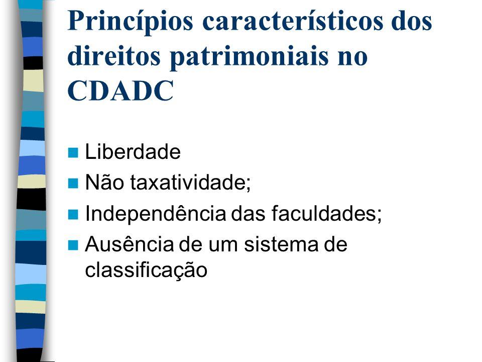 Princípios característicos dos direitos patrimoniais no CDADC Liberdade Não taxatividade; Independência das faculdades; Ausência de um sistema de classificação