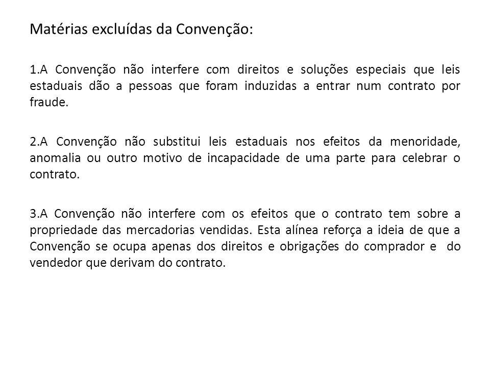 Matérias excluídas da Convenção: 1.A Convenção não interfere com direitos e soluções especiais que leis estaduais dão a pessoas que foram induzidas a