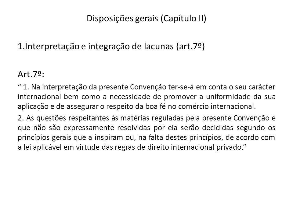 Disposições gerais (Capítulo II) 1.Interpretação e integração de lacunas (art.7º) Art.7º: 1. Na interpretação da presente Convenção ter-se-á em conta