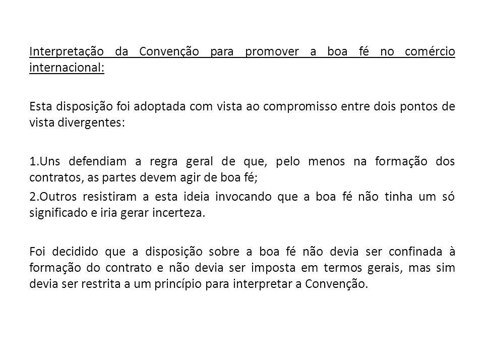 Interpretação da Convenção para promover a boa fé no comércio internacional: Esta disposição foi adoptada com vista ao compromisso entre dois pontos d
