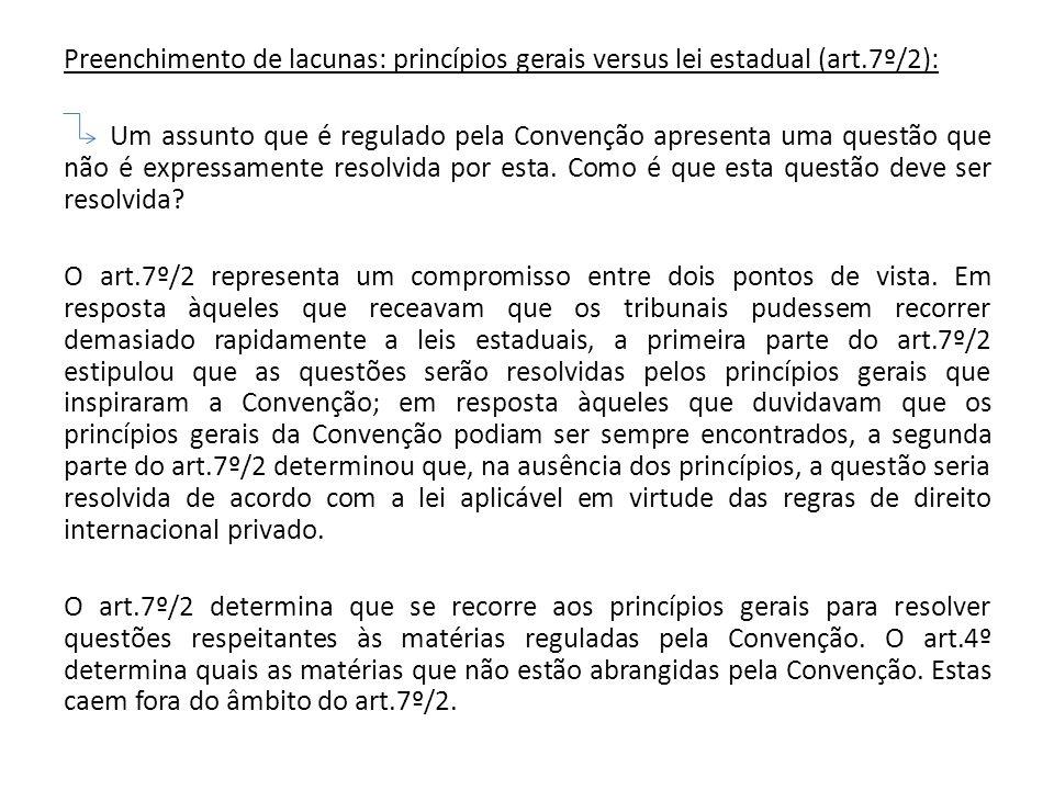 Preenchimento de lacunas: princípios gerais versus lei estadual (art.7º/2): Um assunto que é regulado pela Convenção apresenta uma questão que não é e