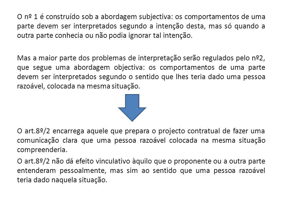 O nº 1 é construído sob a abordagem subjectiva: os comportamentos de uma parte devem ser interpretados segundo a intenção desta, mas só quando a outra