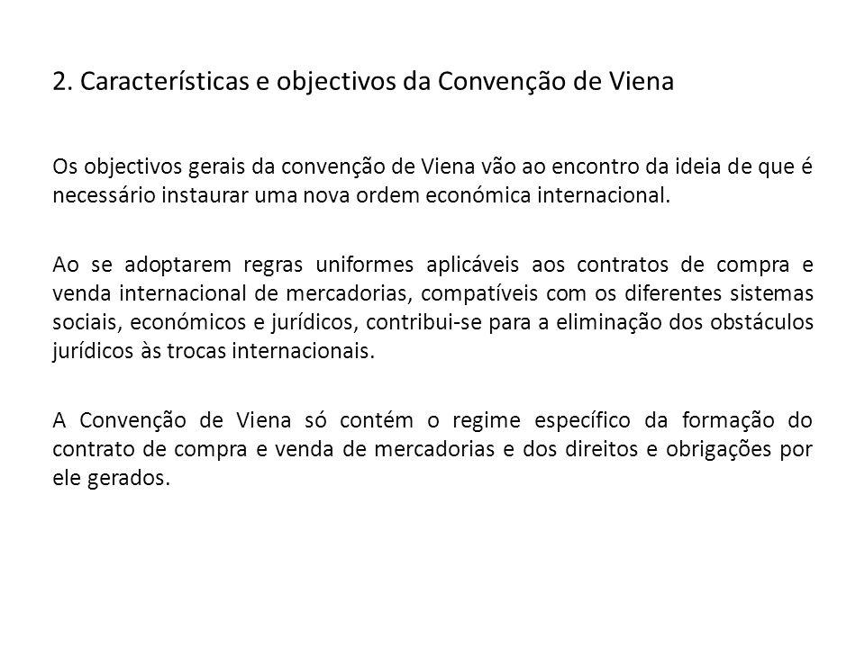2. Características e objectivos da Convenção de Viena Os objectivos gerais da convenção de Viena vão ao encontro da ideia de que é necessário instaura
