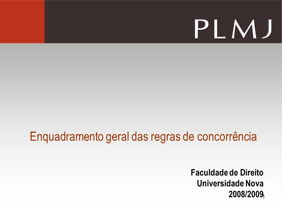 1 Enquadramento geral das regras de concorrência Faculdade de Direito Universidade Nova 2008/2009
