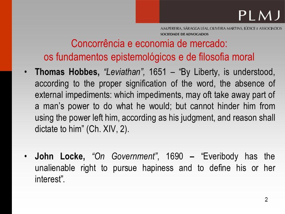 2 Concorrência e economia de mercado: os fundamentos epistemológicos e de filosofia moral Thomas Hobbes, Leviathan, 1651 – By Liberty, is understood,