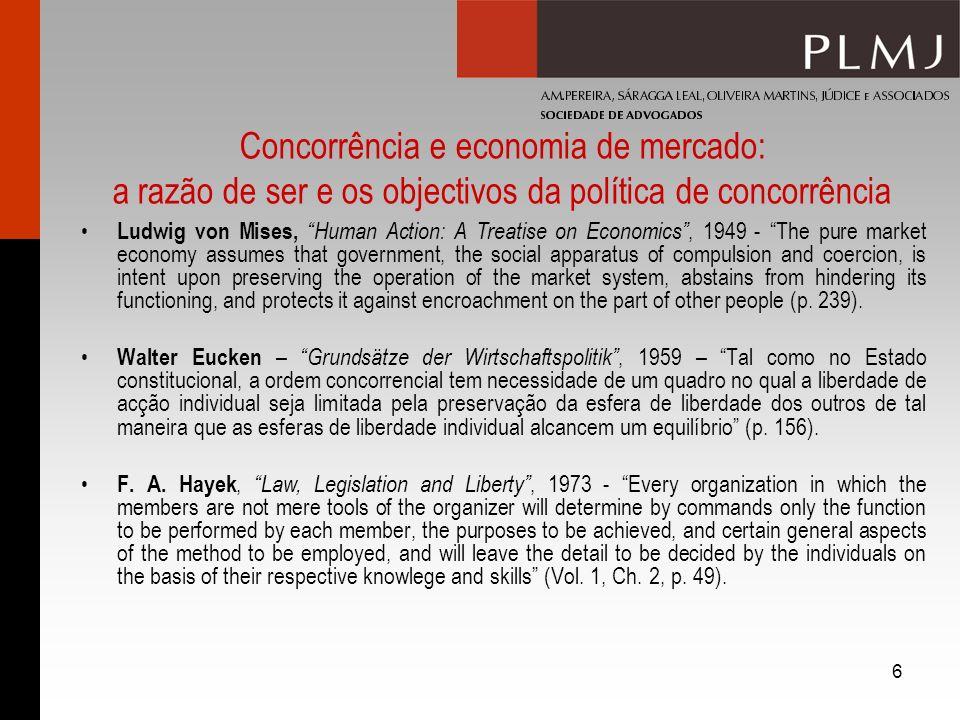 6 Concorrência e economia de mercado: a razão de ser e os objectivos da política de concorrência Ludwig von Mises, Human Action: A Treatise on Economi
