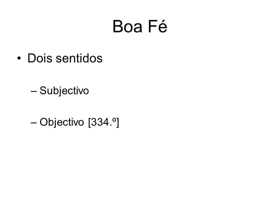 Boa Fé Dois sentidos –Subjectivo –Objectivo [334.º]