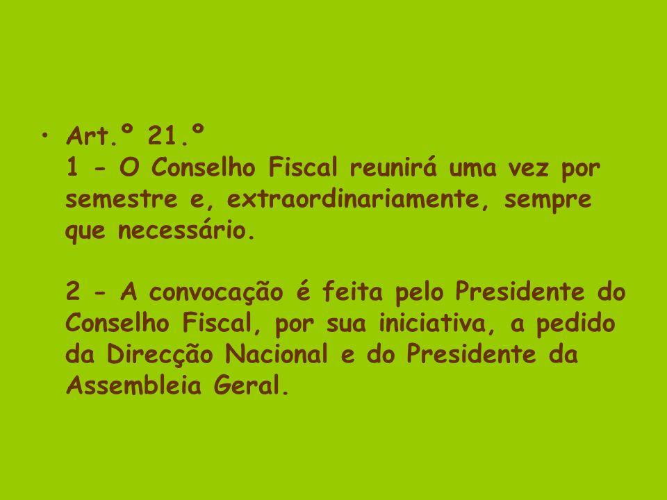 Art.º 21.º 1 - O Conselho Fiscal reunirá uma vez por semestre e, extraordinariamente, sempre que necessário.