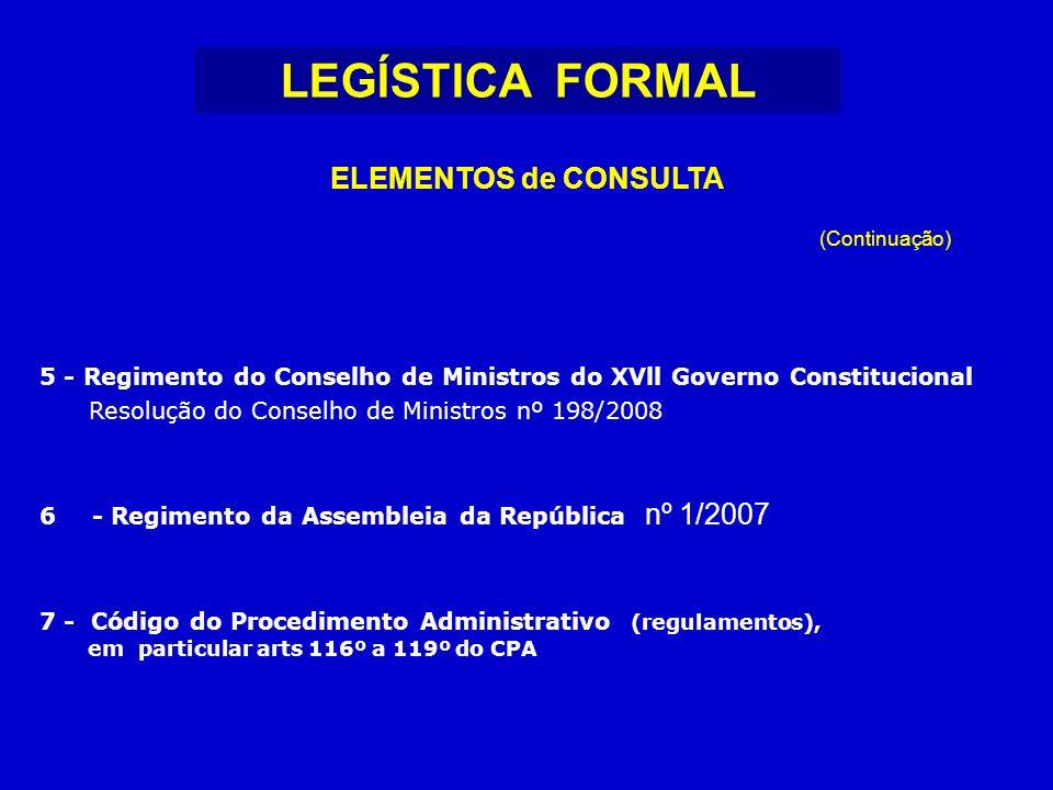 LEGÍSTICA FORMAL ELEMENTOS de CONSULTA 5 - Regimento do Conselho de Ministros do XVll Governo Constitucional Resolução do Conselho de Ministros nº 198