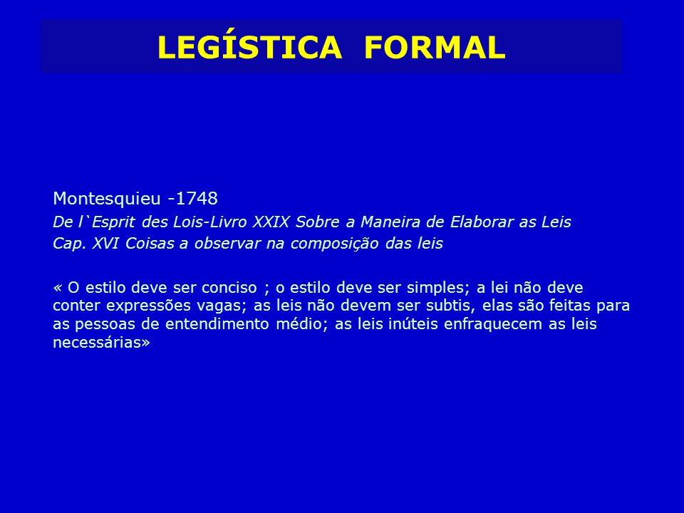 Montesquieu -1748 De l`Esprit des Lois-Livro XXIX Sobre a Maneira de Elaborar as Leis Cap. XVI Coisas a observar na composição das leis « O estilo dev