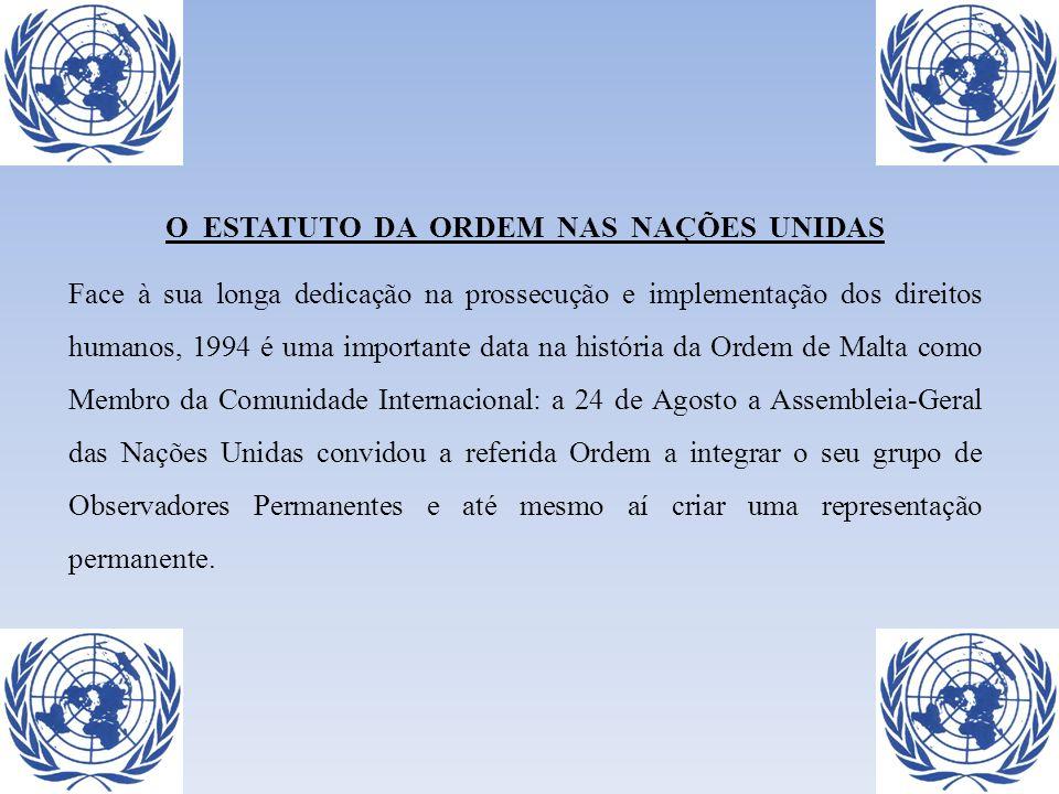 O ESTATUTO DA ORDEM NAS NAÇÕES UNIDAS Face à sua longa dedicação na prossecução e implementação dos direitos humanos, 1994 é uma importante data na hi