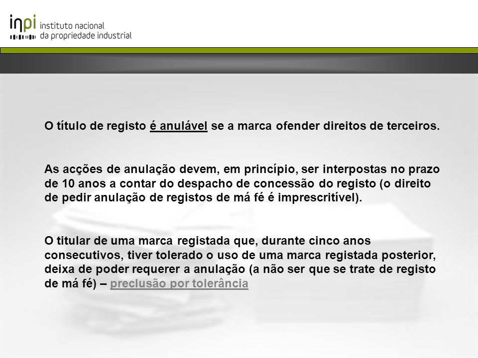 O título de registo é anulável se a marca ofender direitos de terceiros. As acções de anulação devem, em princípio, ser interpostas no prazo de 10 ano